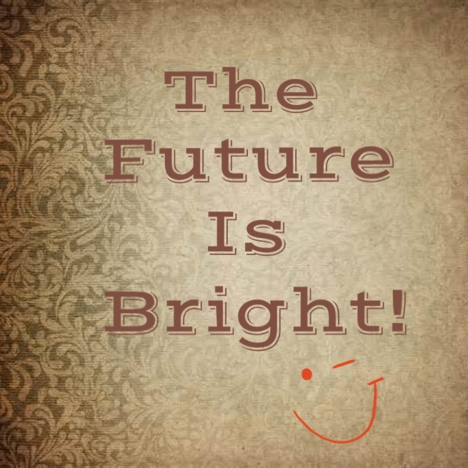 """""""The Future is Bright!"""" www.mytributejournal.com"""