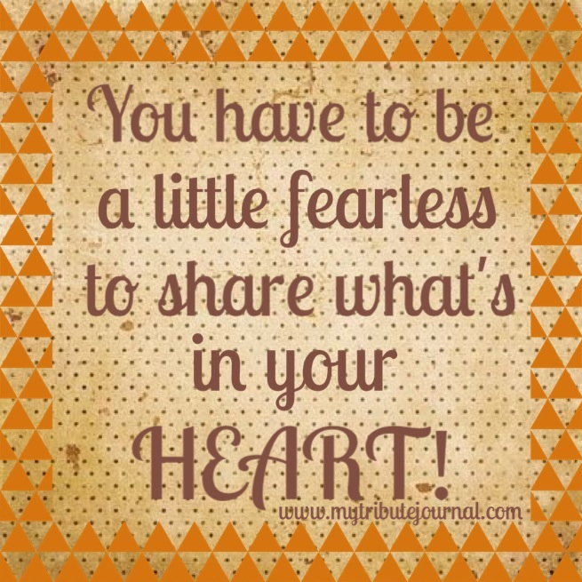 One Year Anniversary! Be fearless! www.mytributejournal.com