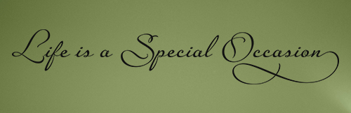 Life Is A special Occasion! www.mytributejournal.com