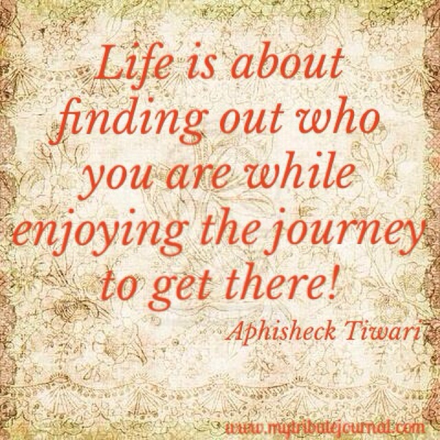 """""""Life is a Journey!"""" quote www.mytributejournal.com"""