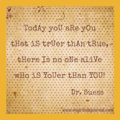 Dr. Seuss quote www.mytributejournal.com