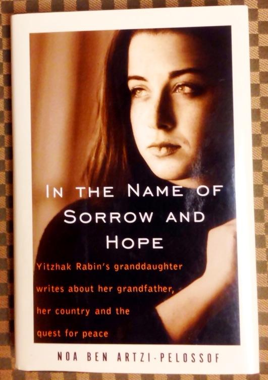 In The Name of Sorrow and Hope by Noa Ben Artzi-Pelossof