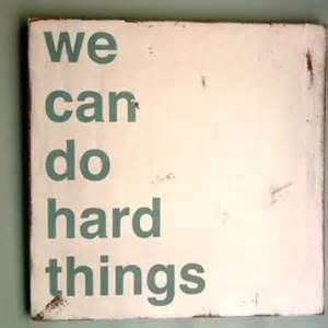 """Quote: """"We can do hard things"""" www.mytributejournal.com"""