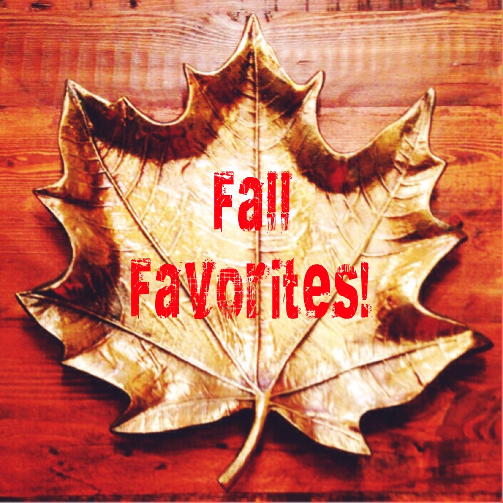Fall Favorites! www.mytributejournal.com