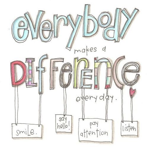 """Quote: Everybody makes a difference."""" www.mytributejournal.com"""