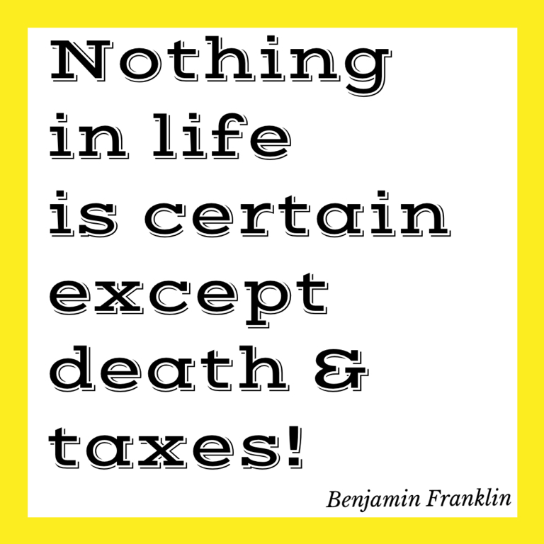 Healthy, Wealthy And Wise! Death And Taxes! www.mytributejournal.com