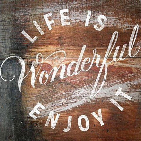 Life is wonderful!