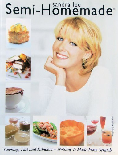 Semi-Homemade Cookbook by Sandra Lee.