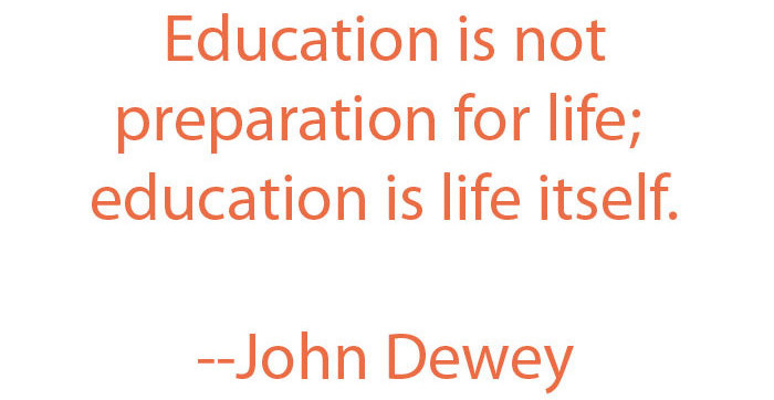 John Dewey quote on education.