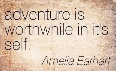 Amelia Earhart quote.