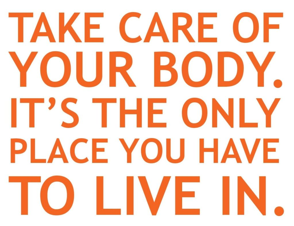Take care of your body quote.